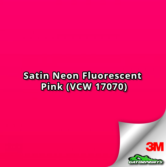Satin Neon Fluorescent Pink (VCW 17070)